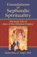 Foundations of Sephardic Spirituality