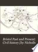Bristol Past and Present  Civil history  by Nicholls Book