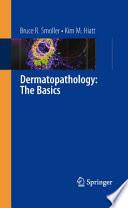 Dermatopathology  The Basics