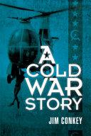 A Cold War Story