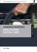Understanding Health and Social Care  third Edition
