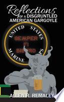 Reflections of a Disgruntled American Gargoyle