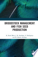 Broodstock Management and Fish Seed Production