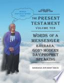 The Present Testament-Volume Ten - Words of a Messanger