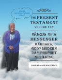 The Present Testament Volume Ten   Words of a Messanger