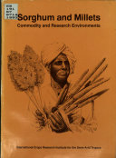 Sorghum and Millets Commodity and Research Environments Book