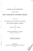 A Record Of The Expeditions Undertaken Against The North West Frontier Tribes