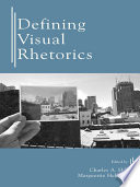 """Defining Visual Rhetorics"" by Charles A. Hill, Marguerite Helmers"