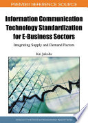 Information Communication Technology Standardization For E Business Sectors Integrating Supply And Demand Factors Book