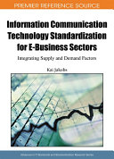 Information Communication Technology Standardization for E Business Sectors  Integrating Supply and Demand Factors