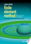 Large Strain Finite Element Method  : A Practical Course