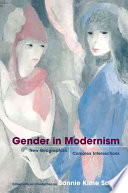 """""""Gender in Modernism: New Geographies, Complex Intersections"""" by Bonnie Kime Scott"""