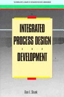 Integrated Process Design and Development