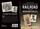 link to Heroes of the underground railroad around Washington, D.C. in the TCC library catalog