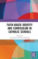 Faith based Identity and Curriculum in Catholic Schools