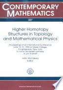 Higher Homotopy Structures In Topology And Mathematical Physics