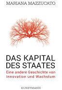 Das Kapital des Staates: Eine andere Geschichte von Innovation und ...