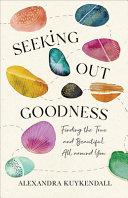 Seeking Out Goodness Book PDF