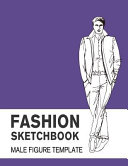 Fashion Sketchbook Male Figure Template  Easily Sketch Your Fashion Design with Large Make Figure Template