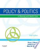 Policy Politics In Nursing And Health Care E Book