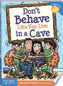 Don t Behave Like You Live in a Cave