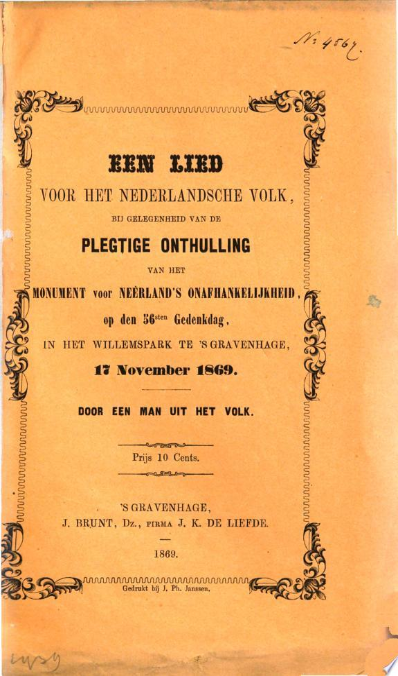 Een Lieder voor het Nederlandsche volk  bij gelegenheid van de plegtige onthulling van het monument voor Ne erland s onafhankelijkheid  op den 56sten gedenkdag  in het Willemspark te  s Gravenhage  17 November 1869
