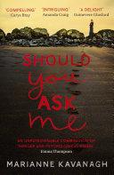 Should You Ask Me