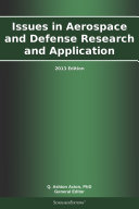 Issues in Aerospace and Defense Research and Application  2013 Edition