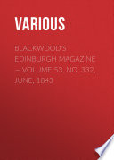 Blackwoods Edinburgh Magazine     Volume 53  No  332  June  1843