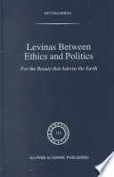 Levinas between Ethics and Politics  : For the Beauty that Adorns the Earth