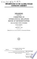 Implementation of the U S  China Nuclear Cooperation Agreement   Hearing Before the Committee on International Relations  House of Representatives  One Hundred Fifth Congress  Second Session  February 4  1998