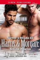 Harris & Morgan: Going Rogue [Silver's Studs 15]