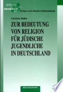 Zur Bedeutung von Religion für jüdische Jugendliche in Deutschland