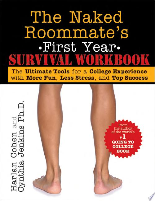Naked Roommate   s First Year Survival Workbook