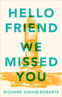 Hello Friend We Missed You Book PDF