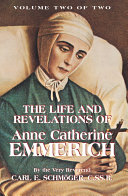 The Life and Revelations of Anne Catherine Emmerich