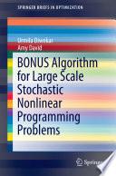 Bonus Algorithm For Large Scale Stochastic Nonlinear Programming Problems Book PDF