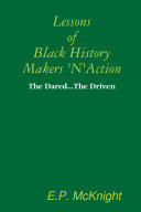 Lessons of Black History Makers  N  Action   The Dared   The Driven