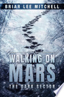 The Dark Sector (Walking on Mars Book 2)