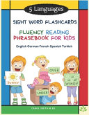 5 Languages Sight Word Flashcards Fluency Reading Phrasebook for Kids   English German French Spanish Turkish
