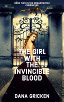 The Girl With The Invincible Blood