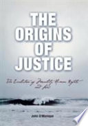 The Origins Of Justice Book PDF