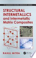 Structural Intermetallics and Intermetallic Matrix Composites