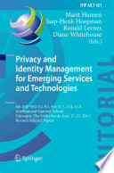 Privacy and Identity Management for Emerging Services and Technologies