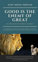 Good Is the Enemy of Great