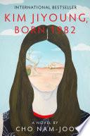 """Kim Jiyoung, Born 1982: A Novel"" by Cho Nam-Joo, Jamie Chang"