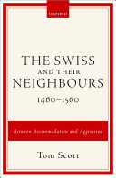 The Swiss and Their Neighbours  1460 1560