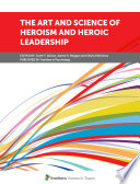 The Art and Science of Heroism and Heroic Leadership Book