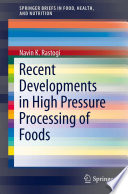 Recent Developments in High Pressure Processing of Foods