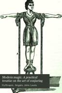 Modern magic  a practical treatise on the art of conjuring  by prof  Hoffmann
